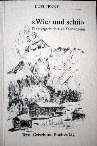 9783908133179: Wier und schi. Dialektgeschichtä va Tschappina