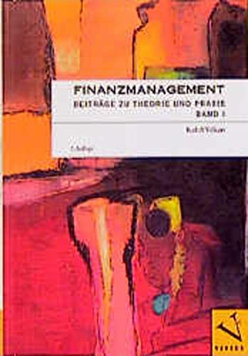 Finanzmanagement. Beiträge zu Theorie und Praxis, Band 1 Volkart, Rudolf