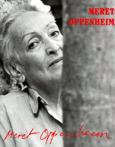 Meret Oppenheim: A Different Retrospective (English and German Edition): Bice Curiger