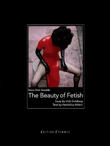 THE BEAUTY OF FETISH: Steve Diet Goedde (Photographer)