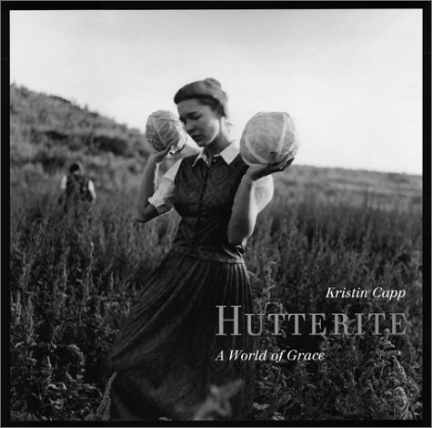 Hutterite: A World of Grace: Capp, Kristin;Slemmons, Rod;Geisel, Sieglinde