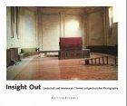 9783908161578: Insight out : Landschaft und Interieur als Themen zeitgenössischer Photographie