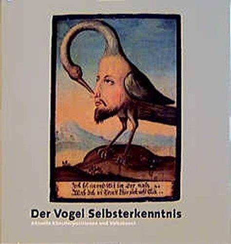 Der Vogel Selbsterkenntnis. Aktuelle Künstlerpositionen und Volkskunst: Weiermair, Peter (Hrsg.)