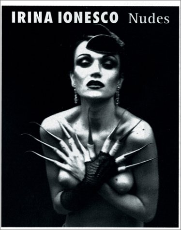 NUDES (includes photos of Eva Ionesco): Ionesco, Irina
