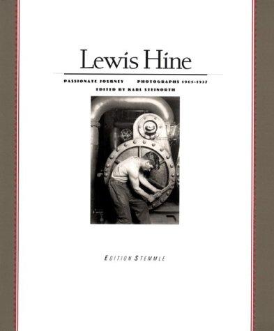 Lewis Hine: Passionate Journey, Photographs, 1905-1937: Hine, Lewis W.; Steinorth, Karl; Marianne ...