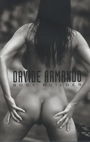 Davide Armando: Body Builder