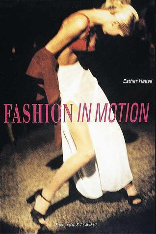 FASHION IN MOTION.: Behnken, Wolfgang and Roberta Armani (text by).