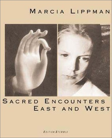Marcia Lippman Sacred Encounters: East and West: hooks, bell; Harrison,