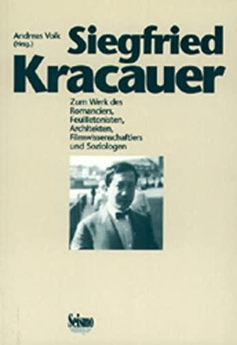 9783908239482: Siegfried Kracauer. Zum Werk des Romanciers, Feuilletonisten, Architekten, Filmwissenschaftlers und Soziologen
