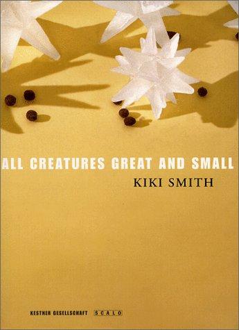 9783908247043: All Creatures Great and Small: New Work (Gesellschaft, Geschichte, Gegenwart)