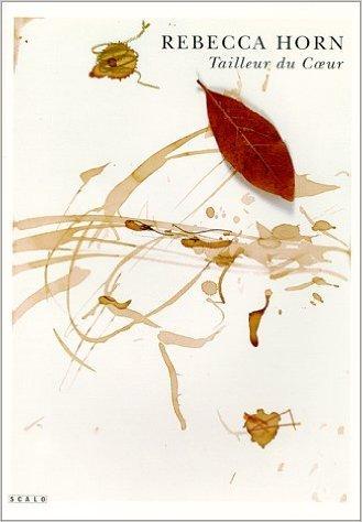 9783908247074: Rebecca Horn-Tailleur de Coeur: Tailleur Du Coeur - An Artist's Book: 1
