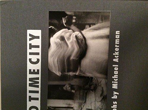 End Time City: Ackerman, Michael; Scharzenbach, Alexis;Caujolle, Christian