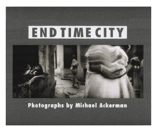 Michael Ackerman End Time City: Christian Caujolle