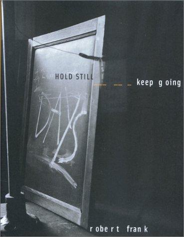 Robert Frank: Hold Still- Keep Going