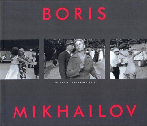 9783908247425: Boris Mikhailov: The Hasselblad Award 2000