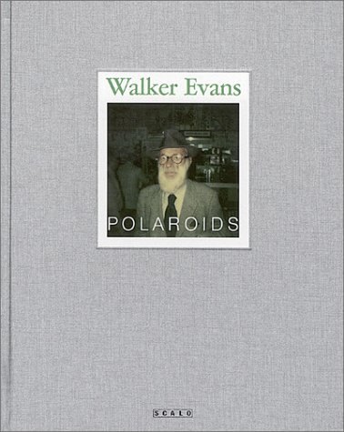 Walker Evans: Polaroids (9783908247432) by Walker Evans; Jeff L. Rosenheim