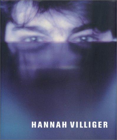 Hannah Villiger (3908247489) by Claudia Spinelli; Bice Curiger; David Levi Strauss; Jean-Christophe Amman; Griselda Pollock; Annelie Pohlen