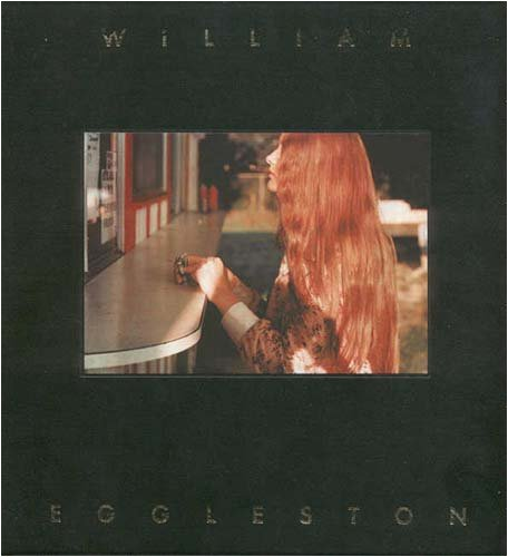 William Eggleston: The Hasselblad Award 1998: William Eggleston, Gunilla