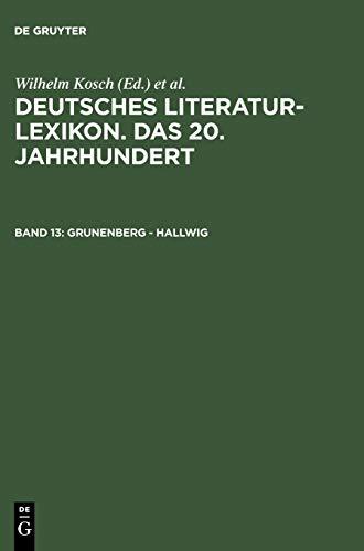9783908255130: Grunenberg - Hallwig: 13 (Deutsches Literatur-lexikon. Das 20. Jahrhundert)