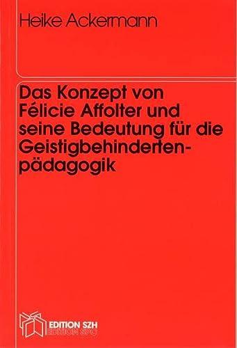 9783908262039: Das Konzept von Félicie Affolter und seine Bedeutung für die Geistigbehindertenpädagogik (Livre en allemand)