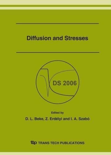 9783908451419: Diffusion and Stresses: Proceedings of the International Workshop on Diffusion and Stresses, Lillafured, Hungary September 19-22, 2006 (Defect and Diffusion Forum)