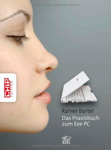 9783908497806: Das Praxisbuch zum Asus Eee PC