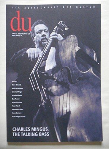 9783908515593: du - Zeitschrift für Kultur / Charles Mingus: The talking bass