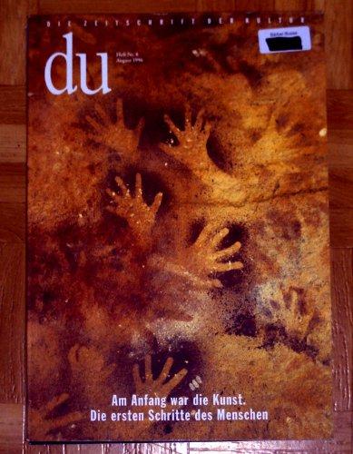 9783908516958: du - Zeitschrift f�r Kultur: Du, Nr.8, Am Anfang war die Kunst. Die ersten Schritte des Menschen