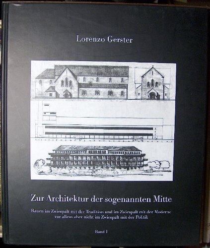 Zur Architecktur der Sogenannten Mitte ( in Two Volumes/Slipcase): Gerster, Lorenzo