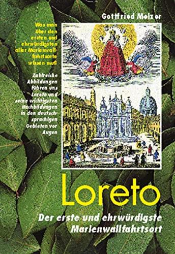 Loreto. Der erste und ehrw?rdigste Marienwallfahrtsort
