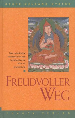 9783908543145: Freudvoller Weg: Der vollst�ndig buddhistische Weg zur Erleuchtung