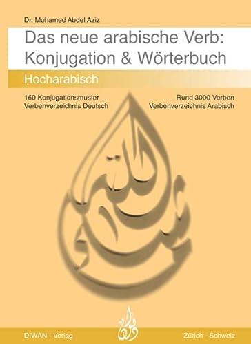 Das arabische Verb. Konjugation & Wörterbuch: Mohamed Abdel Aziz
