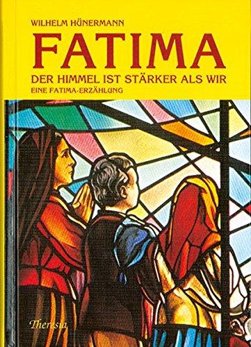Fatima : der Himmel ist stärker als wir ; eine Fatima-Erzählung von Wilhelm Hü...