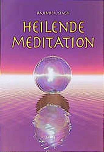 Heilende Meditation. Der Weg zum inneren und äußeren Frieden