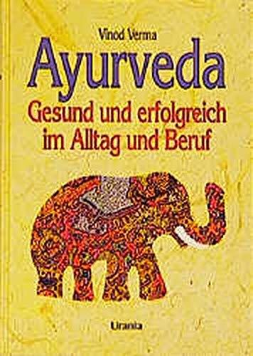 9783908645405: Ayurveda. Gesund und erfolgreich im Alltag und Beruf