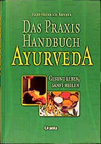 9783908645597: Das Praxis-Handbuch Ayurveda: Gesund leben, sanft heilen