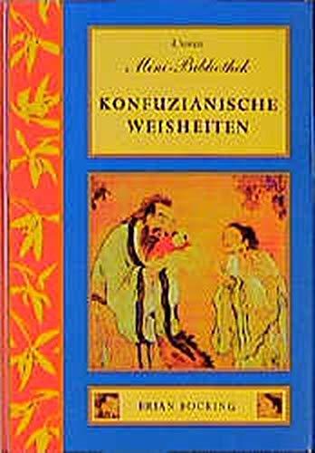 9783908645979: Konfuzianische Weisheiten.