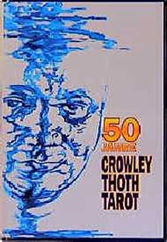 Fünfzig Jahre Crowley Thoth Tarot. Jubiläums- Set: Aleister Crowley (Autor),