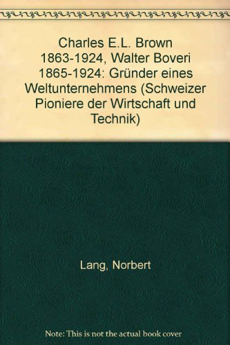 Charles E. L. Brown und Walter Boveri: Lang, Norbert: