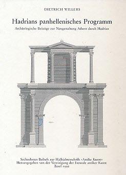 Hadrians panhellenisches Programm. Archäologische Beiträge zur Neugestaltung Athens durch...