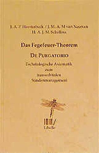 9783909081554: Das Fegefeuer-Theorem. De Purgatorio. Eschatologische Axiomatik zum transorbitalen S�ndenmanagement.
