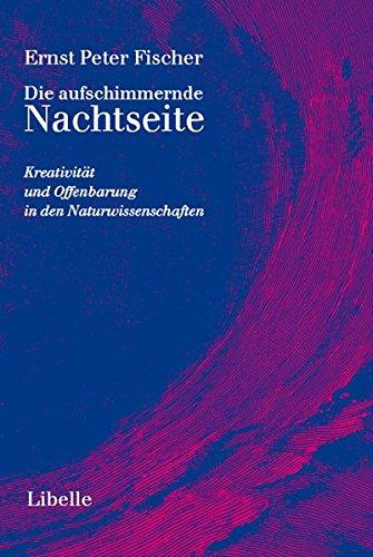 Die aufschimmernde Nachtseite: Fischer, Ernst Peter