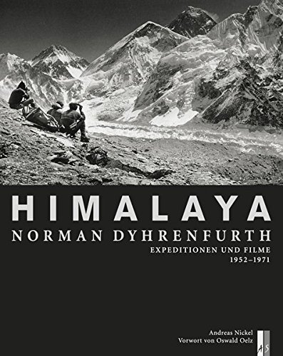 9783909111411: Himalaya - Norman Dyhrenfurth: Expeditionen und Filme 1952-1971