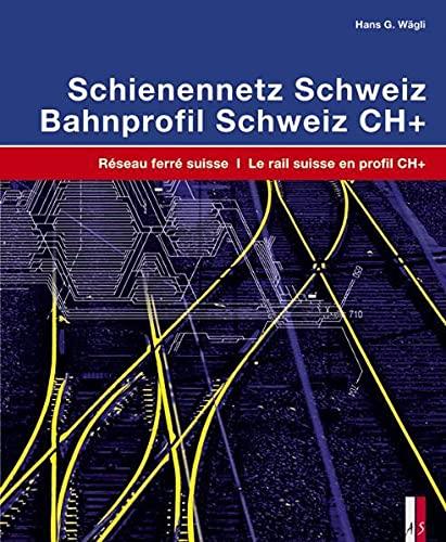 Schienennetz Schweiz / Réseau ferré suisse: Hans G. W�gli