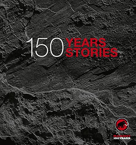9783909111886: Mammut - 150 Years, 150 Stories: Offizielles Jubiläumsbuch zu 150 Jahre Mammut