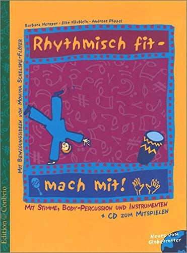Rhythmisch fit - mach mit!: Mit Stimme,: Elke Haublein,Barbara Metzger,Andreas