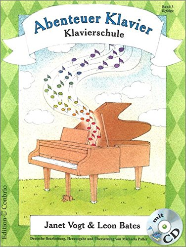 Abenteuer Klavier 03. Erfolge: Klavierschule für Kinder: Janet Vogt; Leon