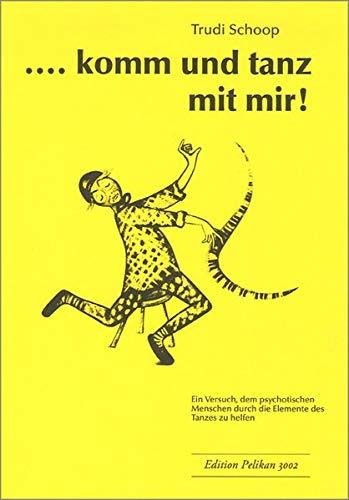 9783909415977: ...komm und tanz mit mir!: Ein Versuch, dem psychotischen Menschen durch die Elemente des Tanzes zu helfen