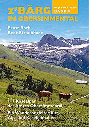 9783909532209: z'Bärg - Wege zum Alpkäse, Obersimmental Band 4