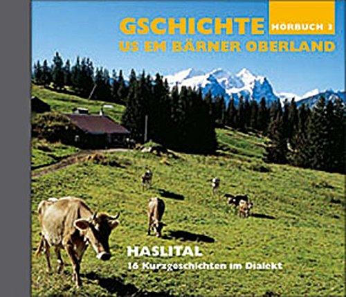 9783909532261: Haslital Mundartgeschichten: Gschichte us em B�rner Oberland